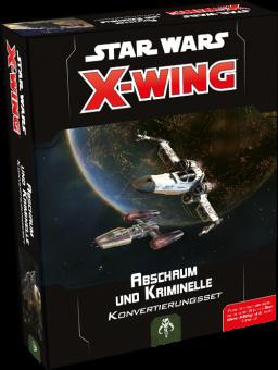 Star Wars X-WING 2 Konvertierungsset Abschaum und Kriminelle
